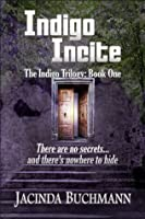 Indigo Incite (The Indigo Trilogy #1)