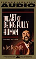 The Art of Being Fully Human