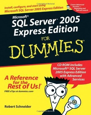 Microsoft SQL Server 2005 Express Edition For Dummies (2006)