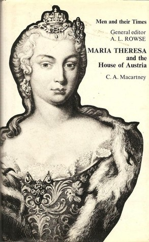 Maria Theresa and the House of Austria (Men and Their Times)