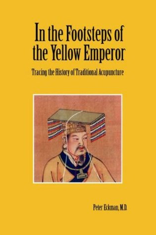 In the Footsteps of the Yellow Emperor by Peter Eckman