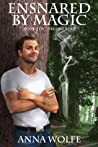 Ensnared by Magic (The One Rises #3)