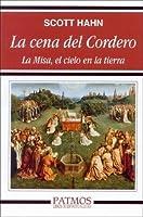 La Cena del Cordero: La Misa, el Cielo en la Tierra