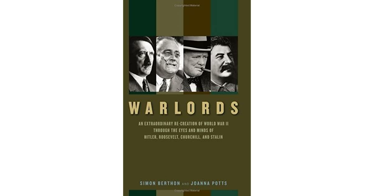 Warlords: An Extraordinary Re-creation of World War II through the Eyes and Minds of Hitler Roosevelt Churchill and Stalin