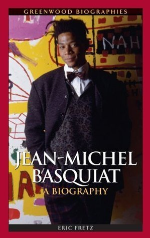 Jean-Michel Basquiat A Biography (Greenwood Biographies)