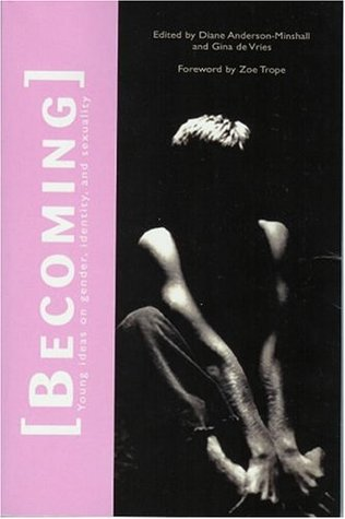 Becoming: Young Ideas on Gender, Identity, and Sexuality