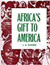 Africa's Gift to ...