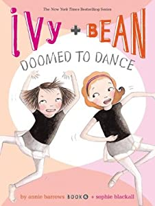 Doomed to Dance (Ivy & Bean #6)