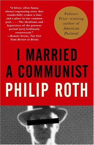 I Married a Communist (The American Trilogy, #2) by Philip Roth
