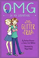 The Glitter Trap (Oh My Godmother, #1)