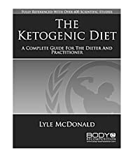 The Ketogenic Diet: A Complete Guide for the Dieter & the Practitioner