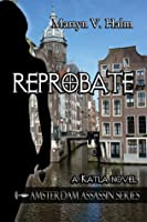 Reprobate: A Katla Novel (Amsterdam Assassin Series, #1)