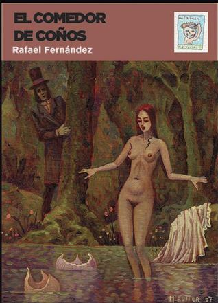 El comedor de coños by Rafael Fernández Ruiz