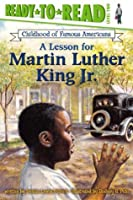 Lesson for Martin Luther King Jr. (Ready-to-read COFA)