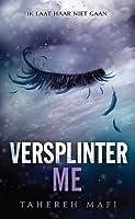 Versplinter Me (Touching Juliette, #2.5)