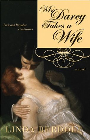 Mr  Darcy Takes a Wife: Pride and Prejudice Continues by
