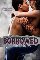 Borrowed (Embracing, #2)