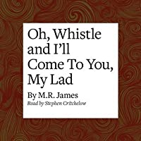 Oh, Whistle, and I'll Come to You, My Lad