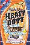 Uncle John's Heavy Duty Bathroom Reader (Uncle John's Bathroom Reader, #23)