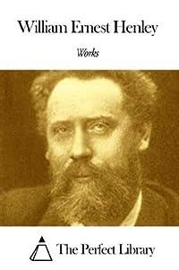Works of William Ernest Henley