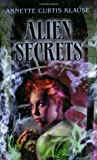 Alien Secrets by Annette Curtis Klause