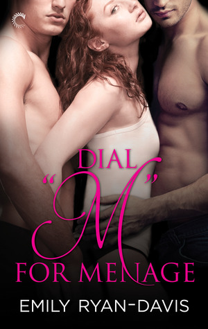 Dial M for Menage by Emily Ryan-Davis