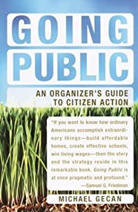 Going Public: An Organizer's Guide to Citizen Action