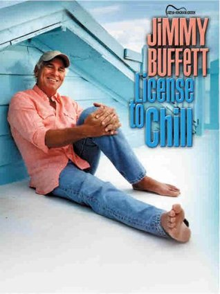 Jimmy Buffett -- License to Chill: Guitar Songbook Edition