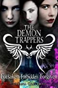 Demon Trappers Books 1-3: Forsaken, Forbidden, Forgiven