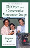 An Introduction to Old Order and Conservative Mennonite Groups