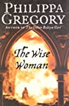 The Wise Woman by Philippa Gregory