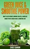 Green Juice & Smoothie Power