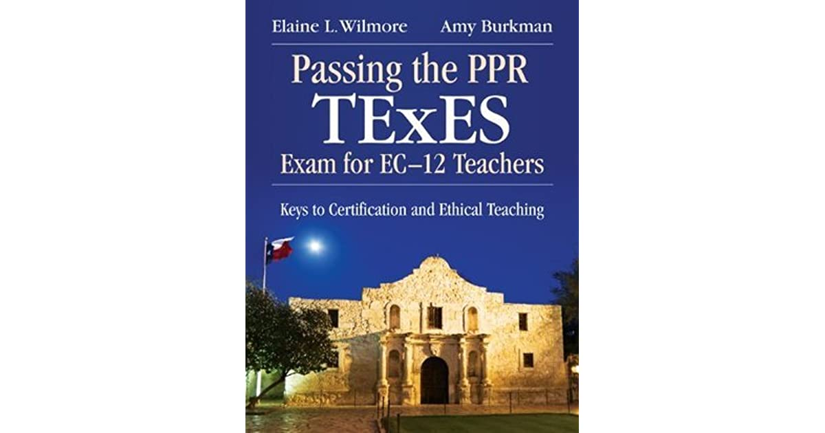 Passing The Ppr Texes Exam For Ec 12 Teachers Keys To Certification