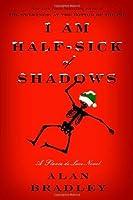 I Am Half-Sick of Shadows (Flavia de Luce, #4)