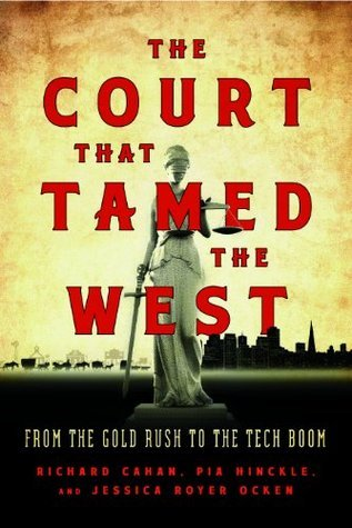Court That Tamed the West, The  by  Richard Cahan