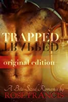 Trapped: Original (Abridged) Edition (Bite-Sized Romance)