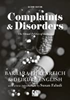 Complaints & Disorders [Complaints and Disorders]: The Sexual Politics of Sickness (Contemporary Classics)