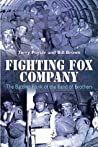 Fighting Fox Company: The Battling Flank of the Band of Brothers