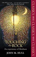 Touching the Rock: An Experience of Blindness