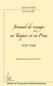 Journal de voyage en Turquie et en Perse, 1734 - 1744