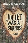 Juliet Was a Surp...