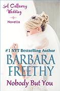 Nobody But You: A Callaway Wedding Novella