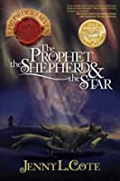 The Prophet, the Shepherd, and the Star (Epic Order of the Seven #3)