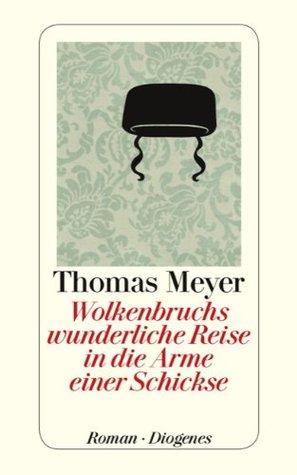 Wolkenbruchs wunderliche Reise in die Arme einer Schickse by Thomas   Meyer