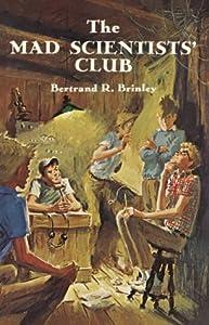 The Mad Scientists' Club (Mad Scientists' Club, #1)