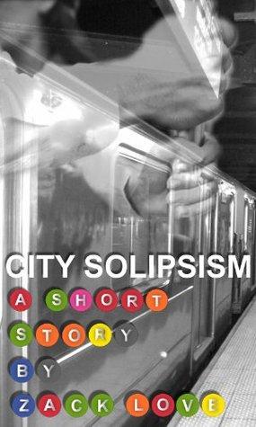 City Solipsism