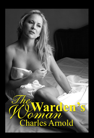 The Warden's Woman Charles Arnold