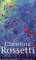 Christina Rossetti (Everyman's Poetry Library)