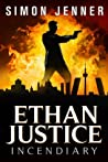 Ethan Justice: Incendiary (Ethan Justice - A Private Investigator Series Book 3)