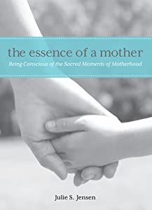 The Essence of a Mother: Celebrating the Moments of Being Present for Your Child